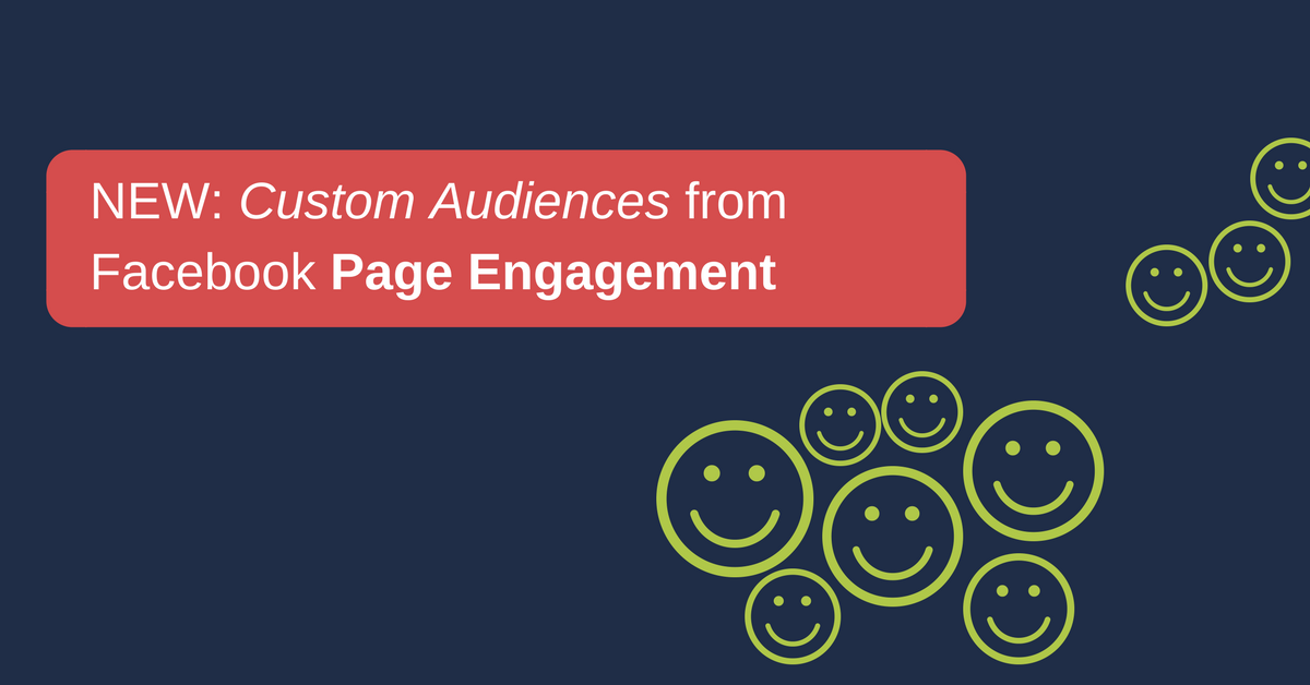 How to Use the New Facebook Page Engagement Custom Audiences